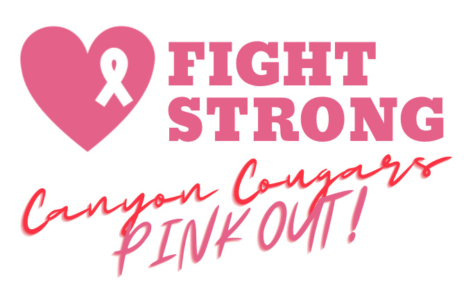 Canyon Cougars - PINK OUT - Fight Cancer Strong.